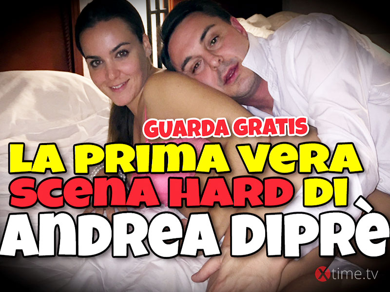 Andrea Diprè  Video Porno Hard - Finalmente!